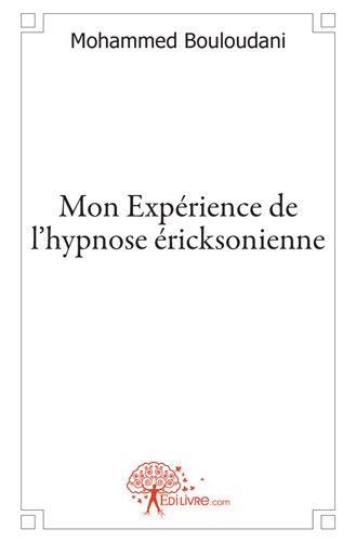 Mon Experience De L'Hypnose Ericksonienne
