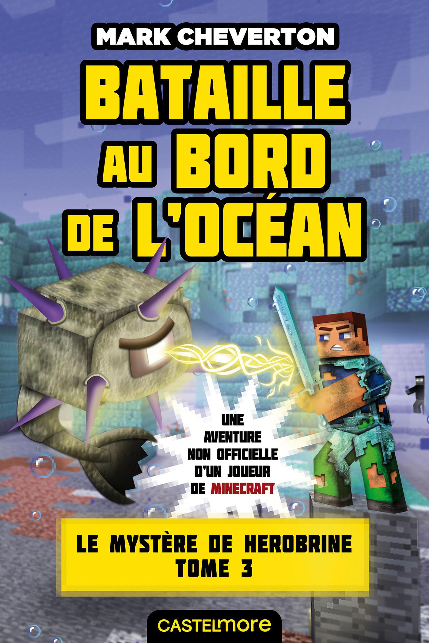 Minecraft - le mystère de Herobrine T.3 ; bataille au bord de l'océan