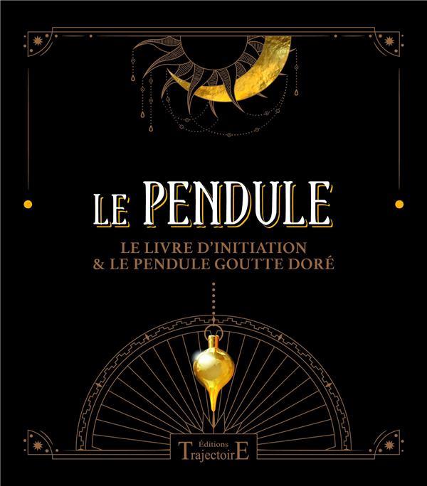 le pendule ; le livre d'initiation & le pendule goutte doré ; coffret