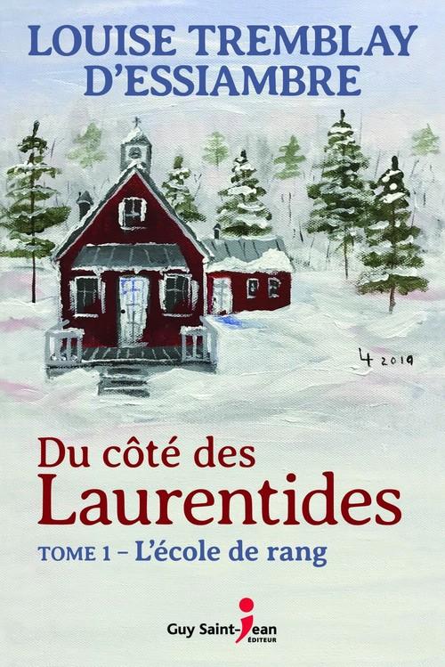 Vente Livre Numérique : Du cote des laurentides v 01 l'ecole de rang  - Louise Tremblay d'Essiambre