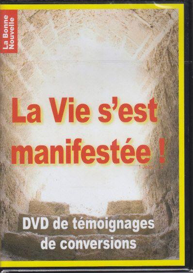 La vie s'est manifestée ! dvd de témoignages de conversions