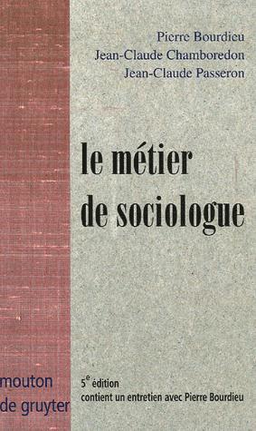 Le métier de sociologue ; préalables épistémologiques (5e édition)