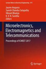 Microelectronics, Electromagnetics and Telecommunications  - K.V.N. Sunitha - Suresh Chandra Satapathy - Vikrant Bhateja - Jaume Anguera