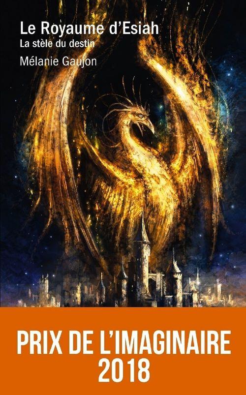 Vente EBooks : Le royaume d'Esiah ; la stèle du destin  - Mélanie Gaujon