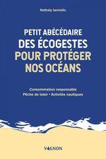 Vente EBooks : Petit abécédaire des écogestes pour protéger nos océans  - Nathaly Ianniello