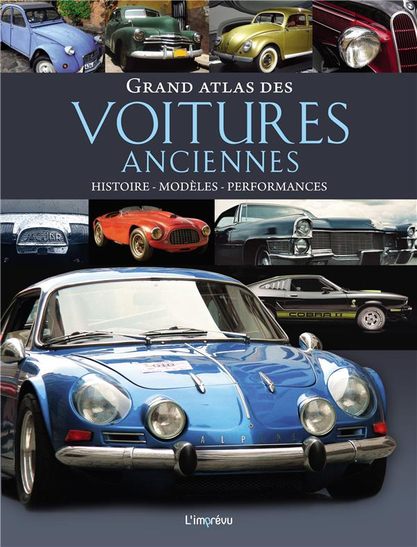 DORFLINGER, MICHAEL - GRAND ATLAS DES VOITURES ANCIENNES - HISTOIRE, MODELES, PERFORMANCES
