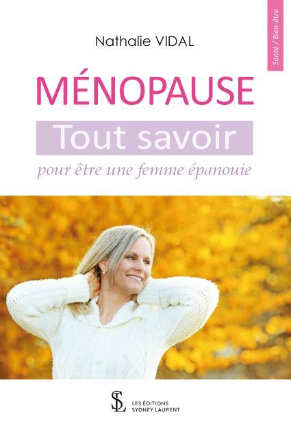 Ménopause : tout savoir pour être une femme épanouie