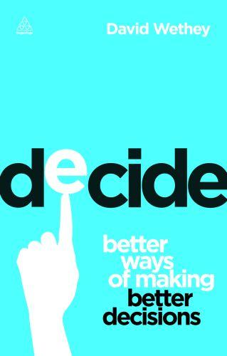 Decide - better ways of making better decisions