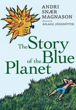 The Story of the Blue Planet  - Andri Snaer Magnason
