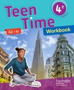 Teen Time ; anglais ; cycle 4 ; 4e ; workbook (édition 2017)