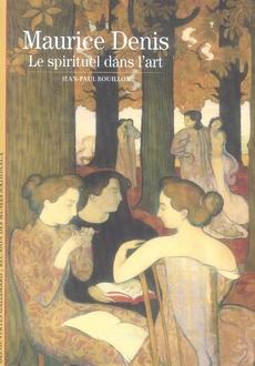 Maurice denis ; le spirituel dans l'art