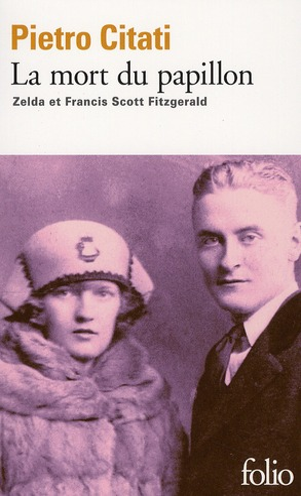 La mort du papillon ; Zelda et Francis Scott Fitzgerald