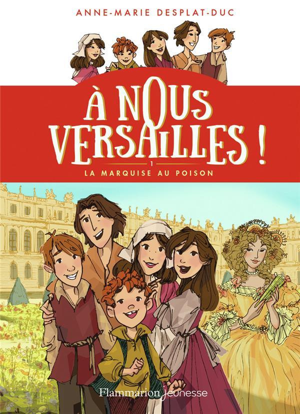à nous Versailles T.1 ; a nous versailles ! - t01 - la marquise au poison