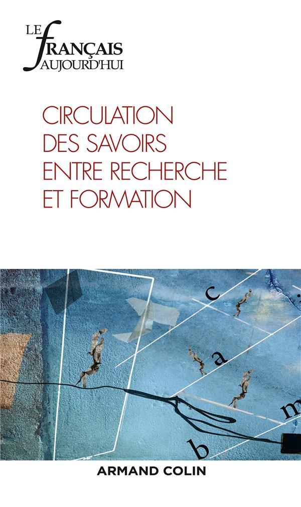 Revue le francais d'aujourd'hui n.204 ; 1/2019 ; circulation des savoirs entre recherche et formation