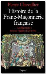 Histoire de la franc-maçonnerie française t.1 ; 1725-1789