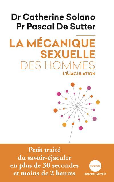 La mécanique sexuelle des hommes ; l'éjaculation