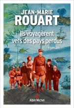 Ils voyagèrent vers des pays perdus  - Jean-Marie Rouart