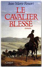 Le cavalier blessé  - Jean-Marie Rouart