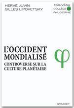 Vente Livre Numérique : L'occident mondialisé  - Gilles Lipovetsky - Hervé Juvin