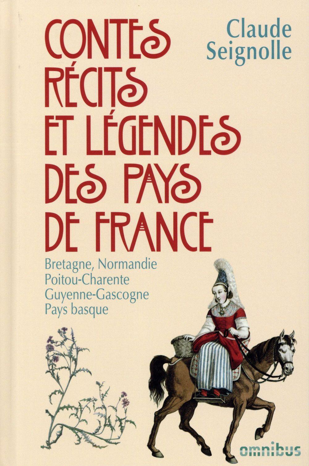 Contes, récits et légendes des pays de France t.1 ; Bretagne, Normandie, Poitou-Charente, Guyenne-Gascogne, Pays Basque