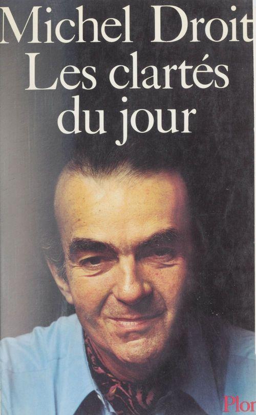 Les Clartés du jour  - Droit/M  - Michel Droit