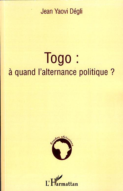 Togo ; A Quand L'Alternance Politique ?