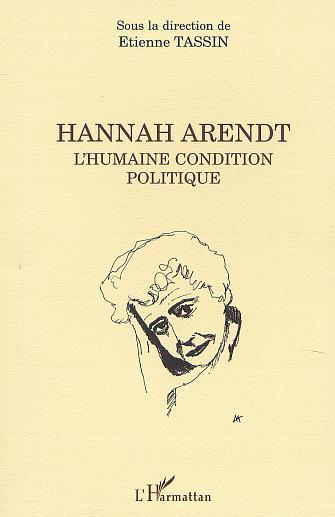 Hannah arendt ; l'humaine condition politique