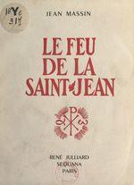 Le feu de la Saint-Jean  - Jean Massin
