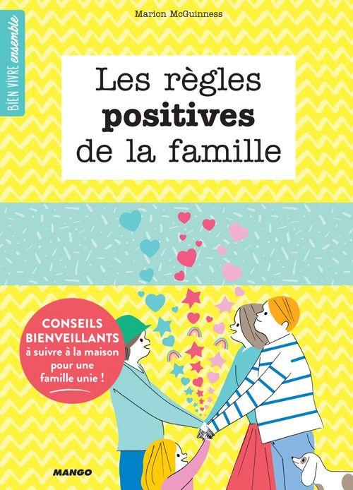 Les règles positives de la famille ; 15 conseils bienveillants à suivre à la maison pour une famille unie !