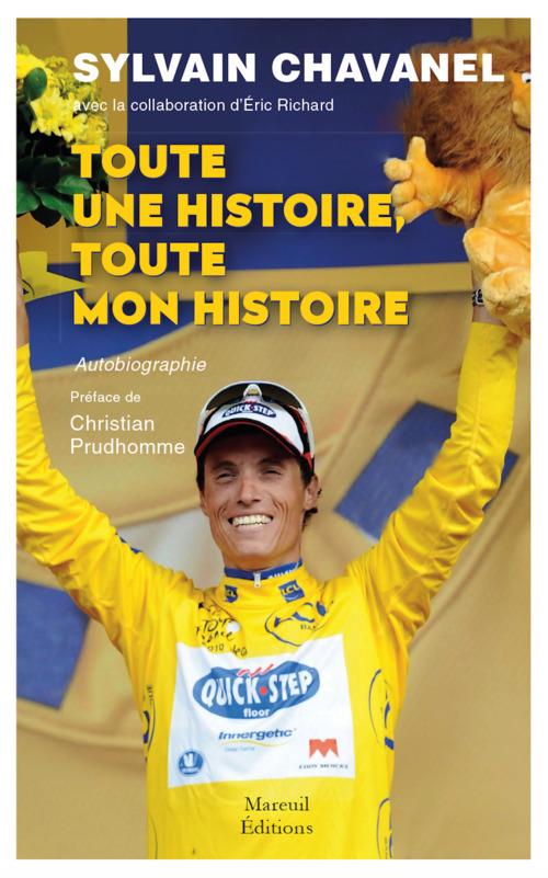 Toute une histoire, toute mon histoire : autobiographie  - Eric Richard (Auteur)  - Sylvain Chavanel (Auteur)  - Sylvain Chavanel