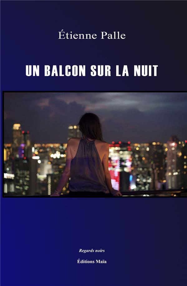 Un balcon sur la nuit