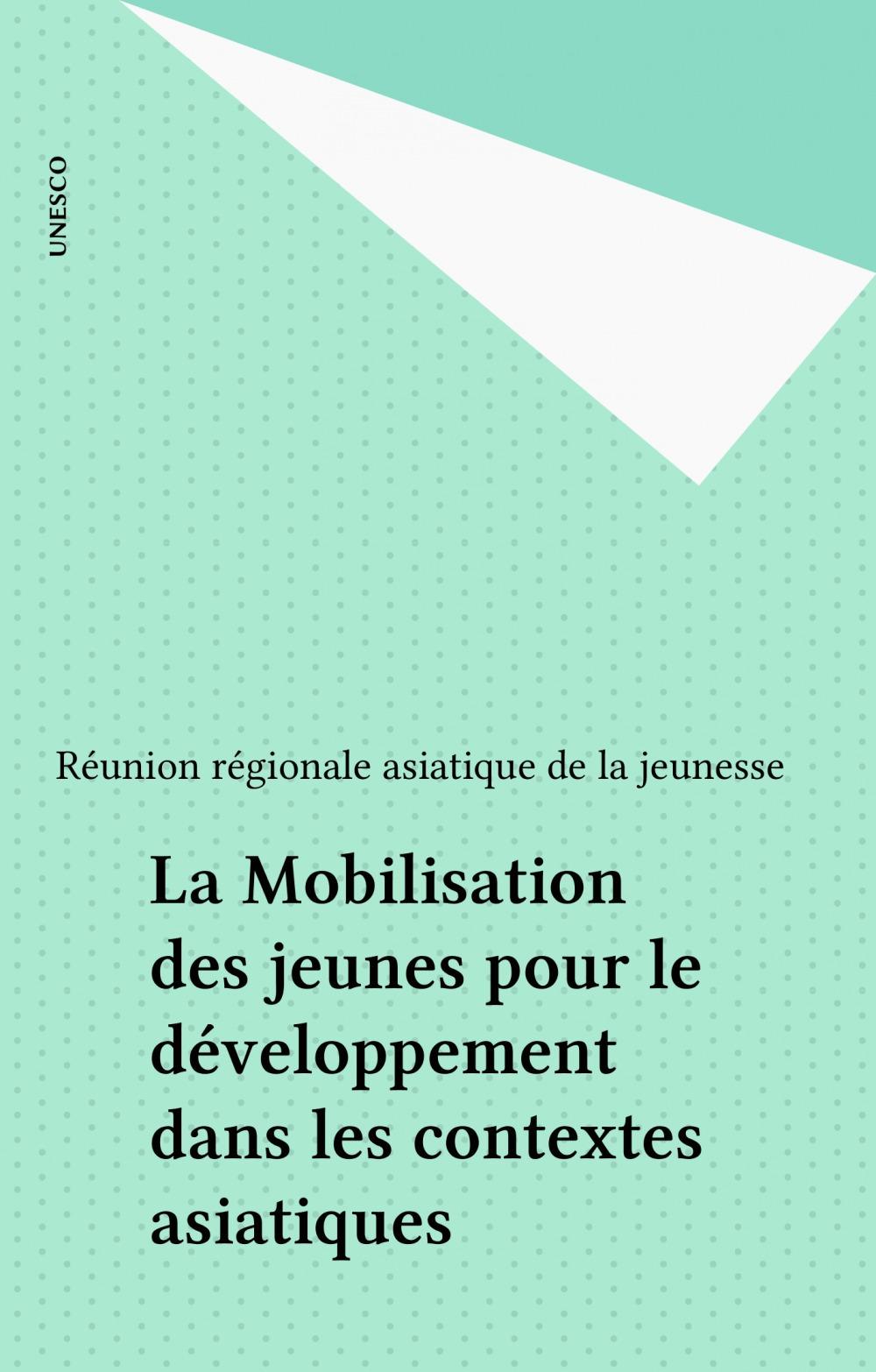 La Mobilisation des jeunes pour le développement dans les contextes asiatiques