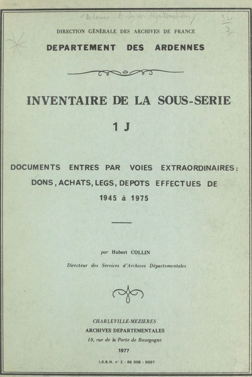 Inventaire de la sous-série 1 J : documents entrés par voies extraordinaires, dons, achats, legs, dépôts effectués de 1945 à 197  - Hubert Collin