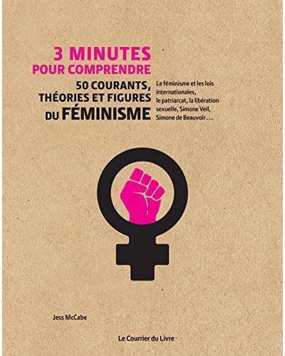 3 minutes pour comprendre ; 50 courants, théories et figures du féminisme