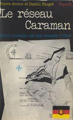 Le réseau Caraman  - Pierre Accoce - Jean-Daniel Pouget