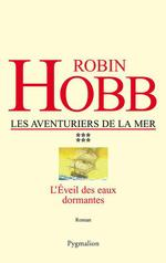 Les Aventuriers de la mer (Tome 6) - L´éveil des eaux dormantes  - Robin Hobb