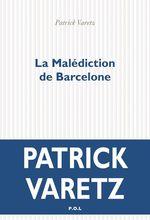 Vente Livre Numérique : La Malédiction de Barcelone  - Patrick Varetz