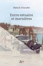 Entre estuaire et marnières  - Patrick Vincelet