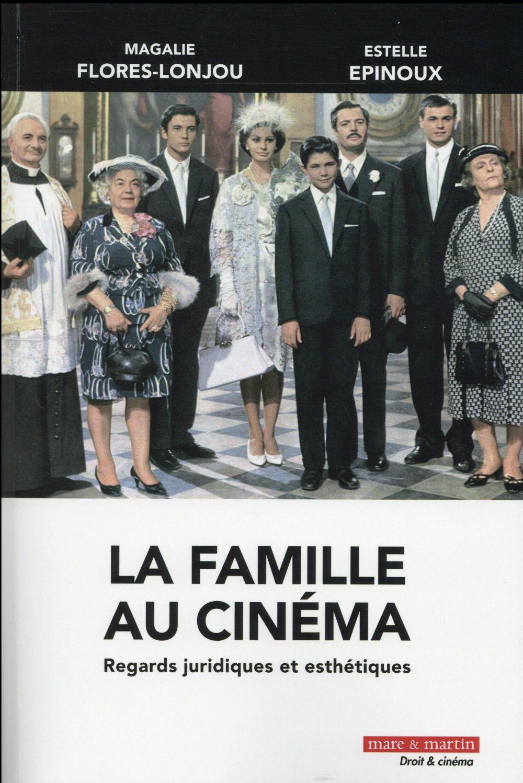 La famille au cinéma ; regards juridiques et esthétiques