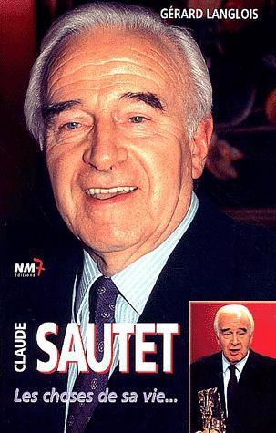 Claude Sautet ; les choses de la vie...