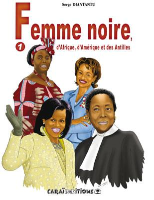 Femme noire d'Afrique, d'Amérique et des Antilles t.1