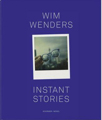 Wim Wenders ; instant stories