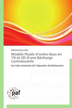 Modèle fluide d'ordre deux en 1D et 2D d une décharge luminescente