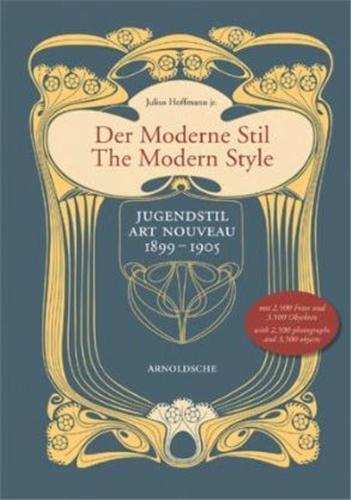 The modern style: jugenstil/art nouveau 1899-1905 /anglais