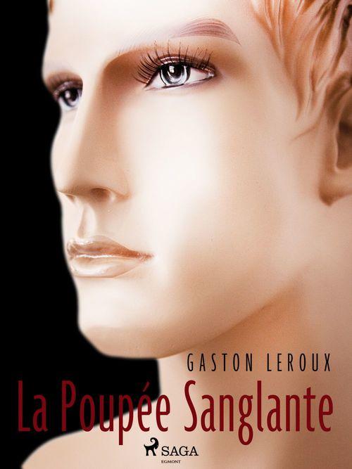 Vente EBooks : La Poupée Sanglante  - Gaston Leroux 1868-1927