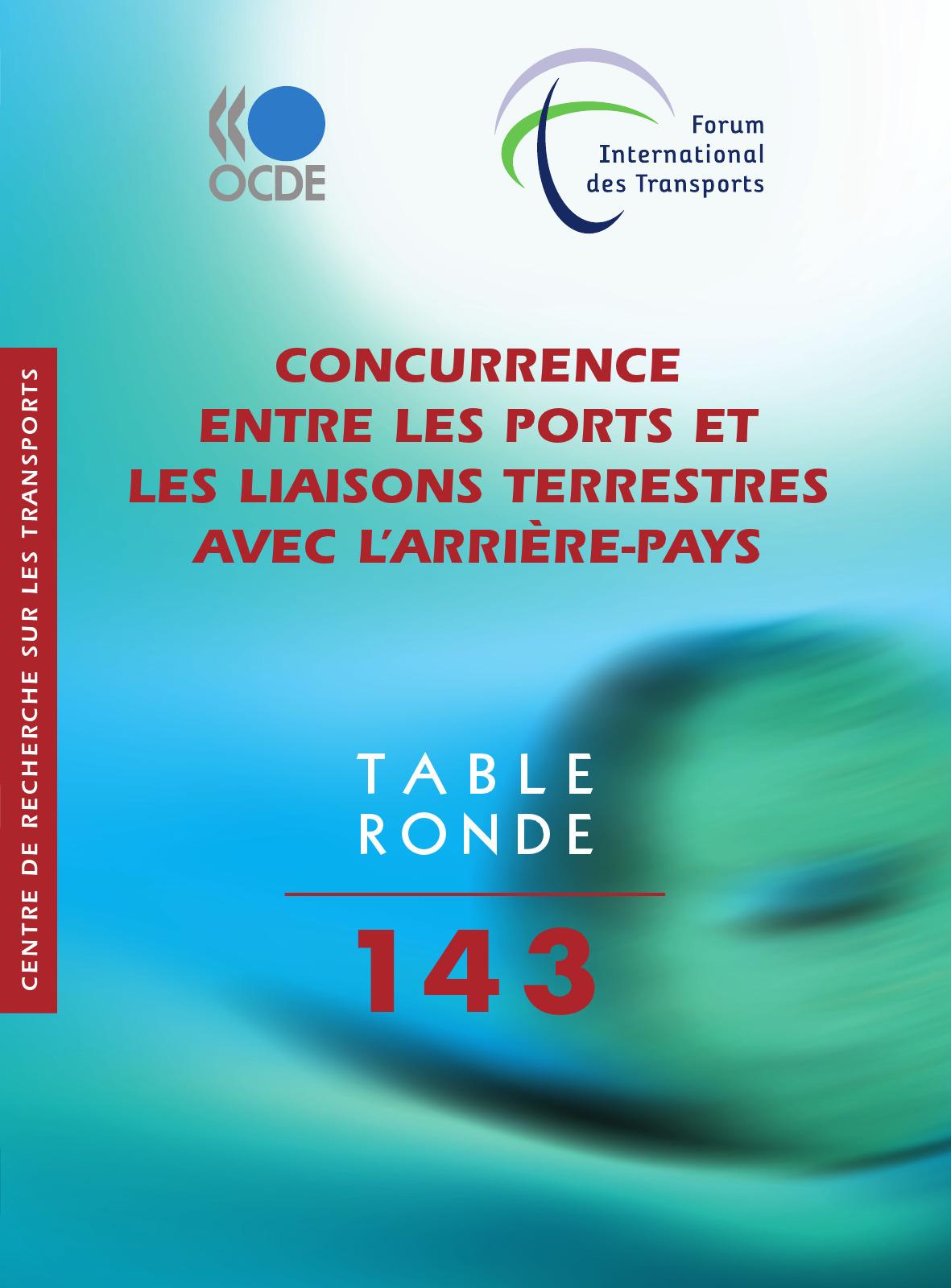 Concurrence entre les ports et les liaisons terrestres avec l'arriere-pays - table ronde 143