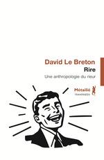 Vente EBooks : Rire ; une anthropologie du rieur  - David LE BRETON