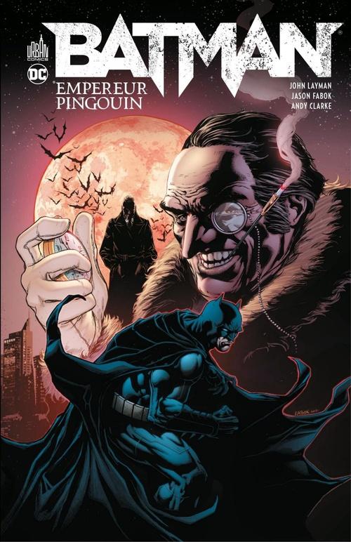 Batman - Empereur Pingouin - Intégrale  - Andy Clarke  - John Layman  - Jason Fabok