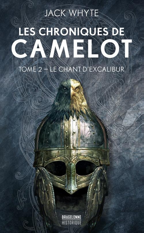 Les chroniques de Camulod T.2 ; le chant d'Excalibur