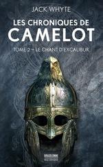 Les chroniques de Camulod T.2 ; le chant d'Excalibur  - Jack Whyte - Jack Whyte